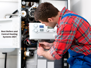 Best Boilers and Central Heating Systems 2021